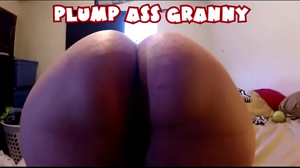 Grannies, Plump, Granny ass, Grannie ass